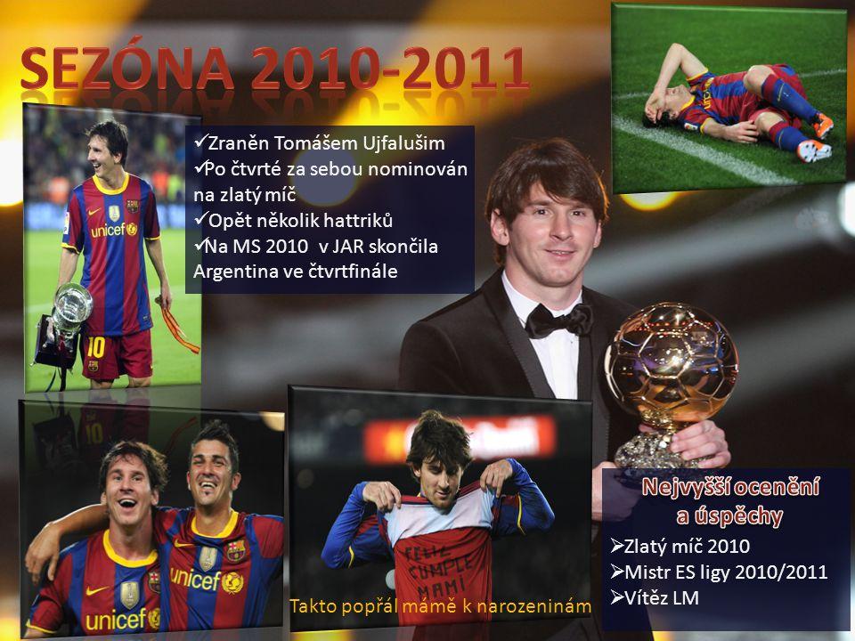 Sezóna 2010-2011 Nejvyšší ocenění a úspěchy Zraněn Tomášem Ujfalušim