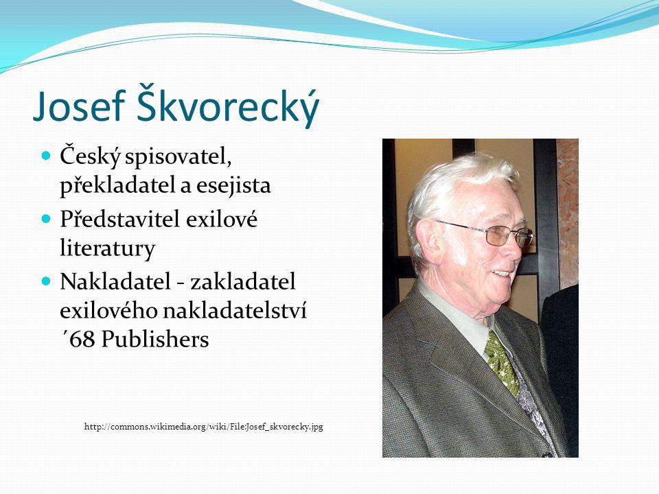 Josef Škvorecký Český spisovatel, překladatel a esejista