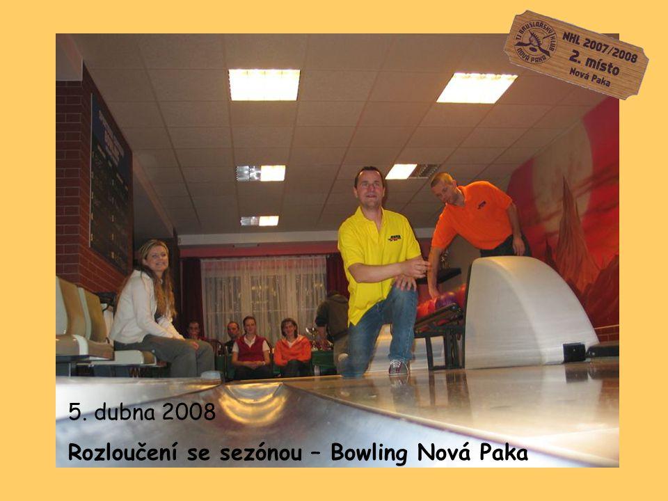 5. dubna 2008 Rozloučení se sezónou – Bowling Nová Paka