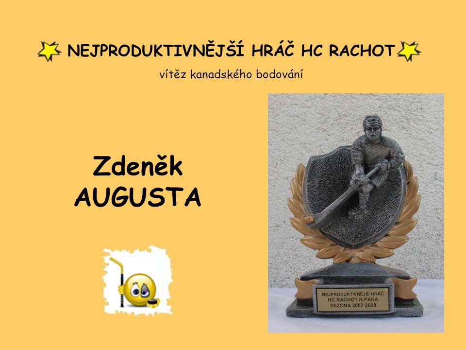 Zdeněk AUGUSTA NEJPRODUKTIVNĚJŠÍ HRÁČ HC RACHOT
