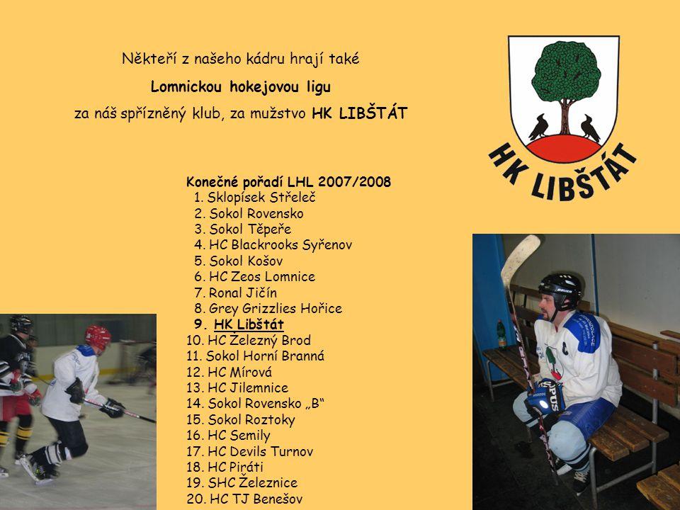 Někteří z našeho kádru hrají také Lomnickou hokejovou ligu