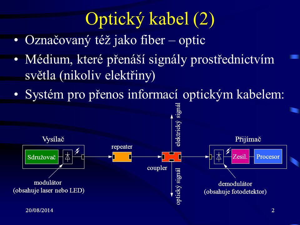 Optický kabel (2) Označovaný též jako fiber – optic