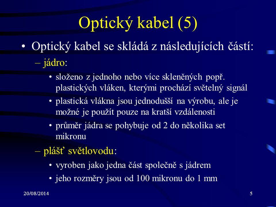 Optický kabel (5) Optický kabel se skládá z následujících částí:
