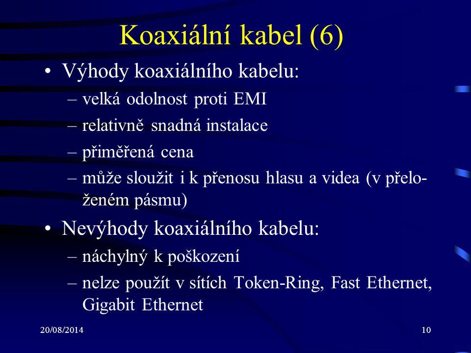 Koaxiální kabel (6) Výhody koaxiálního kabelu: