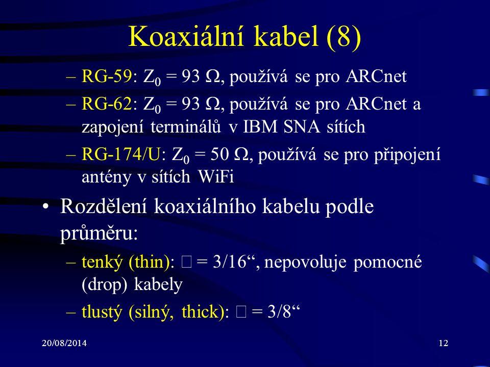 Koaxiální kabel (8) Rozdělení koaxiálního kabelu podle průměru: