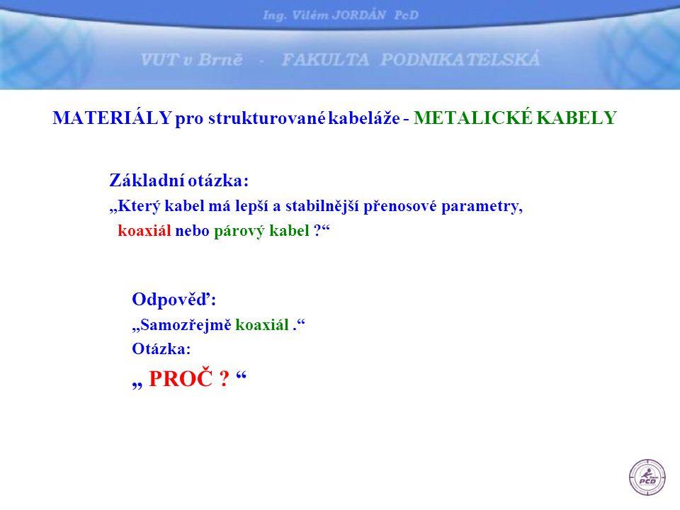 """"""" PROČ MATERIÁLY pro strukturované kabeláže - METALICKÉ KABELY"""
