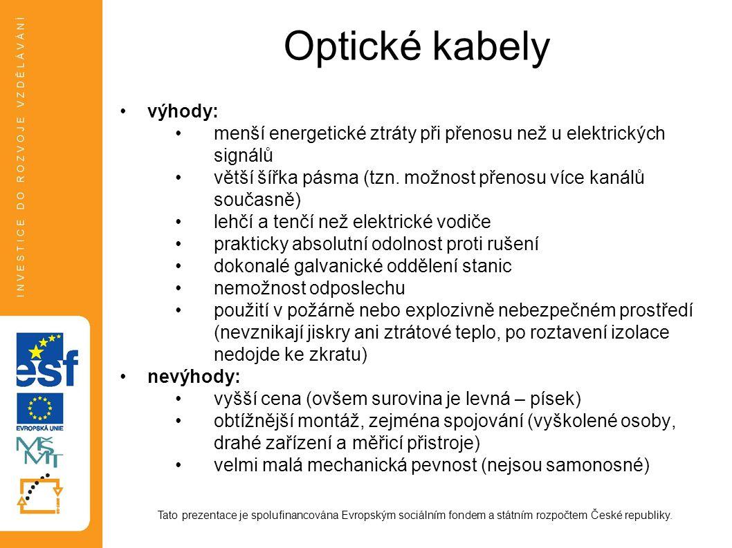 Optické kabely výhody: