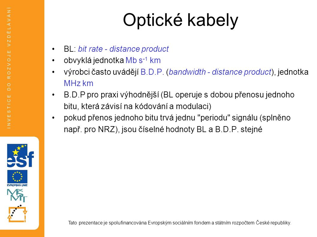 Optické kabely BL: bit rate - distance product