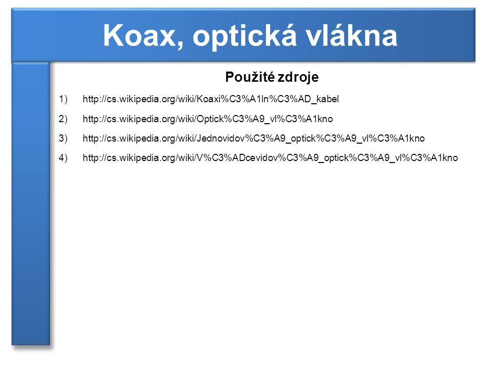 Koax, optická vlákna Použité zdroje