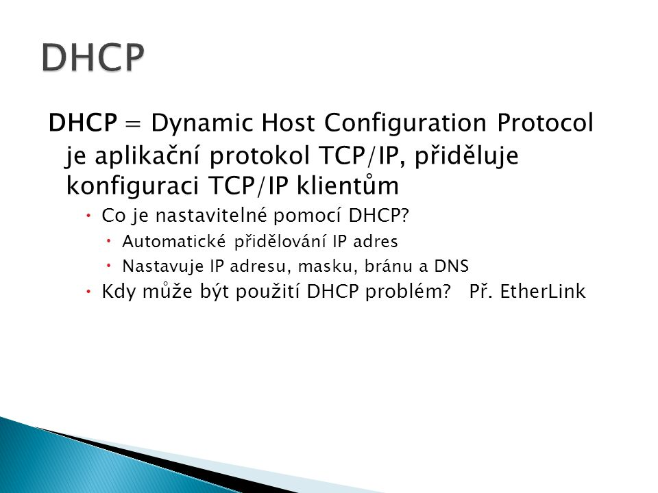 DHCP DHCP = Dynamic Host Configuration Protocol
