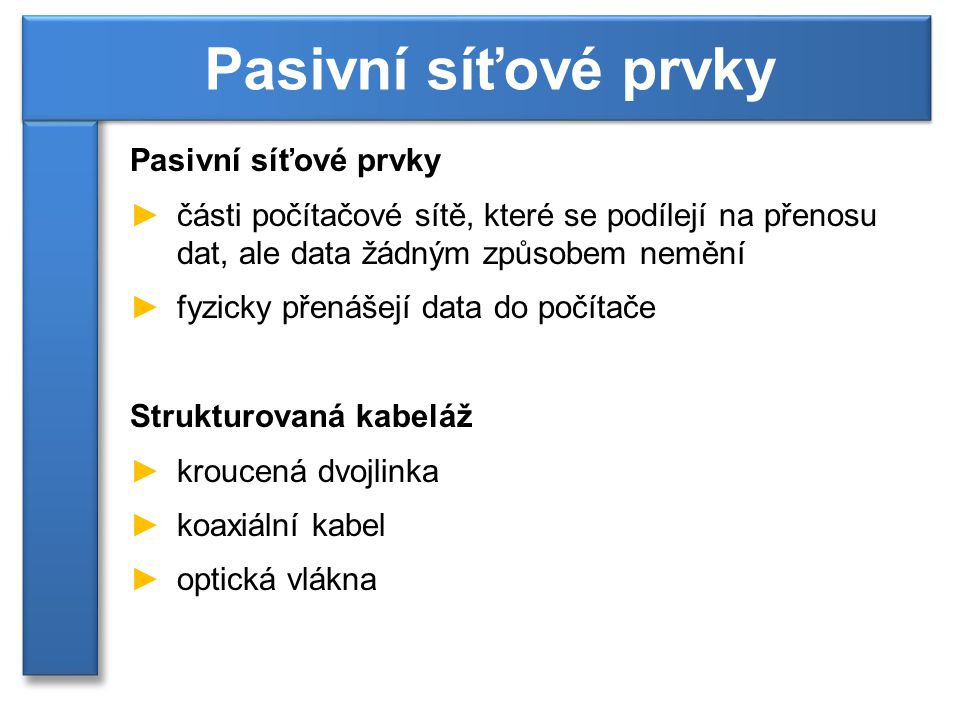 Pasivní síťové prvky Pasivní síťové prvky