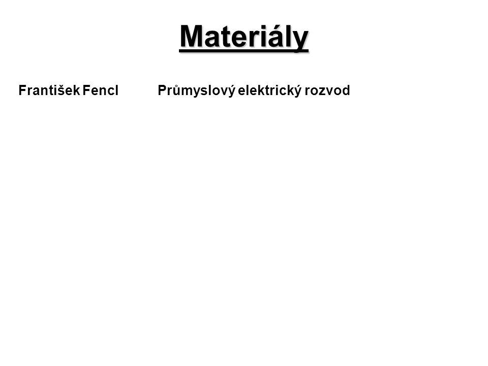Materiály František Fencl Průmyslový elektrický rozvod