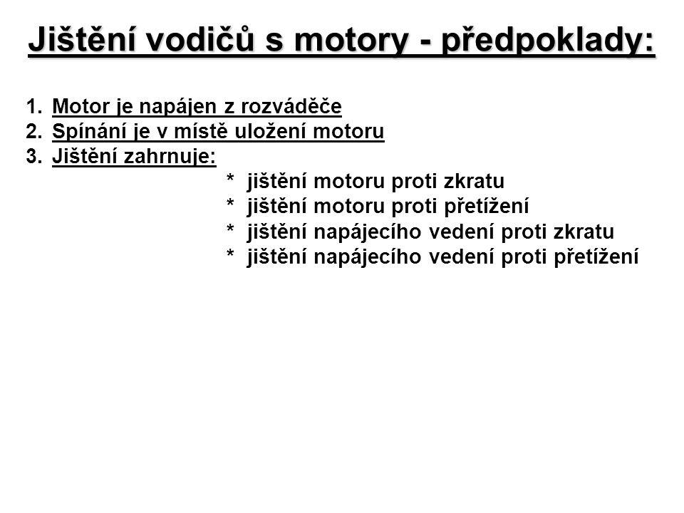Jištění vodičů s motory - předpoklady: