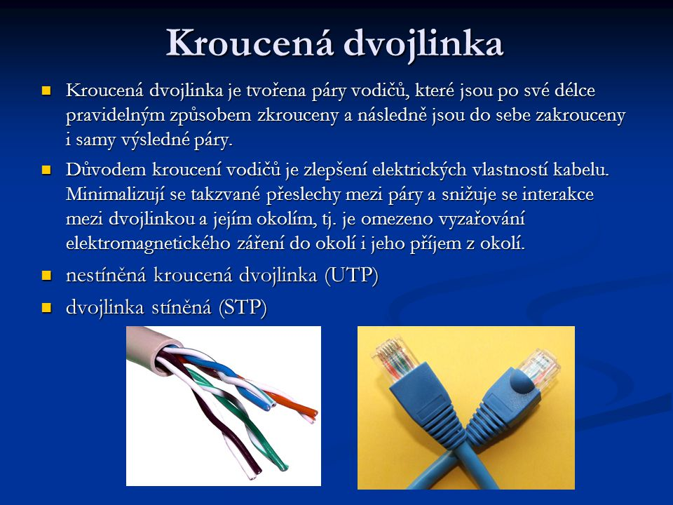 Kroucená dvojlinka nestíněná kroucená dvojlinka (UTP)