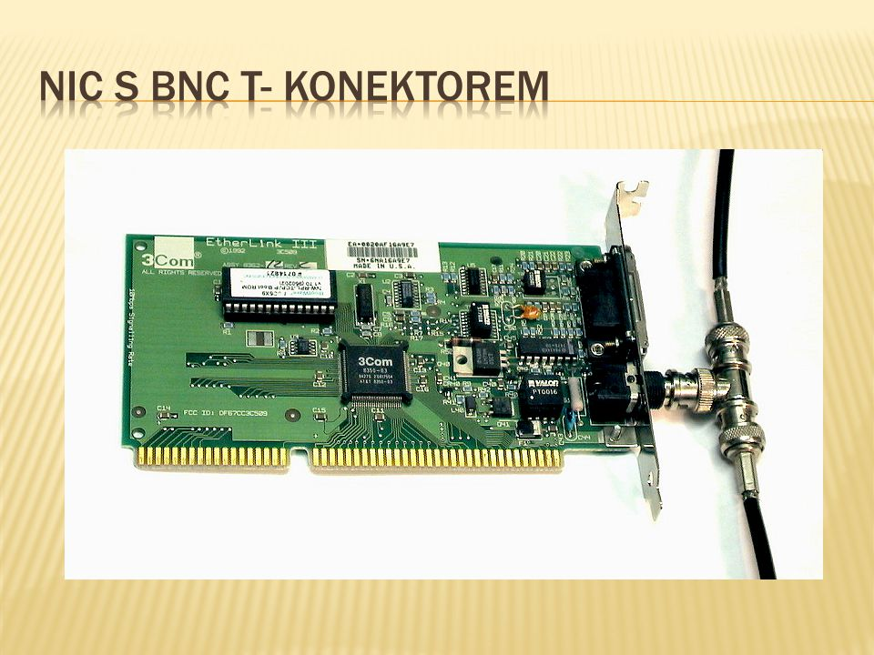 Nic s BNC T- konektorem