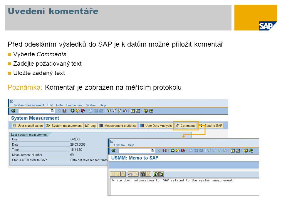 Uvedení komentáře Před odesláním výsledků do SAP je k datům možné přiložit komentář. Vyberte Comments.