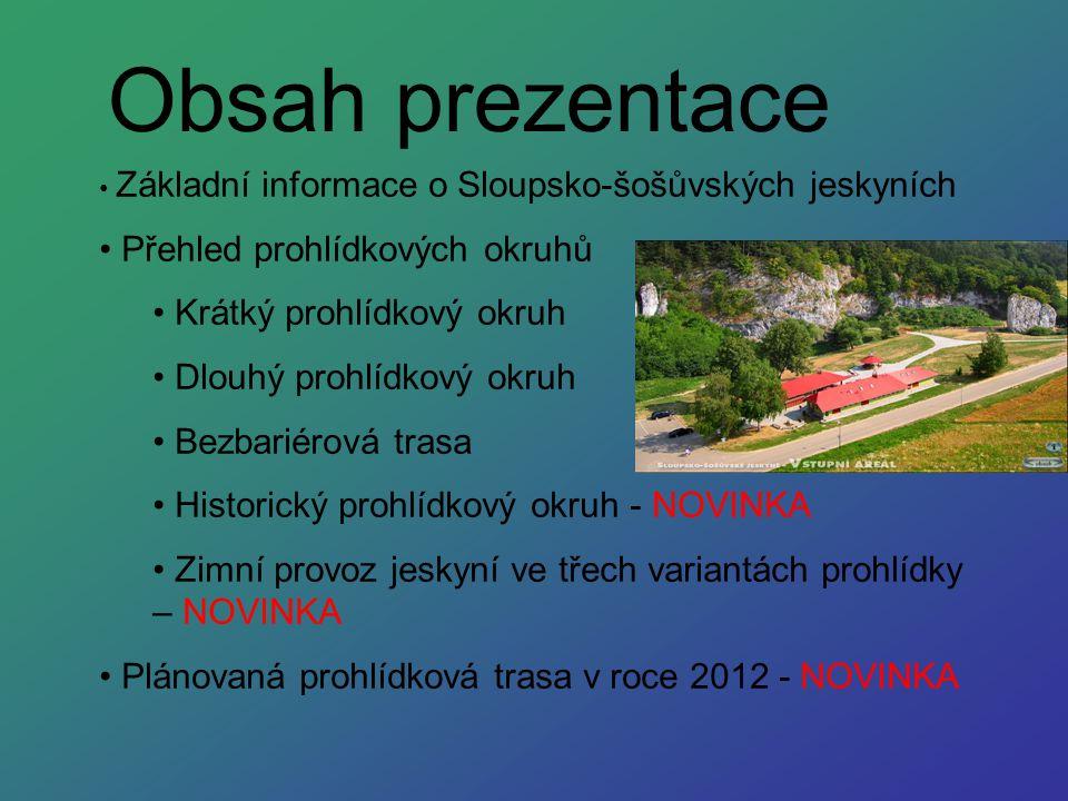 Obsah prezentace Přehled prohlídkových okruhů Krátký prohlídkový okruh