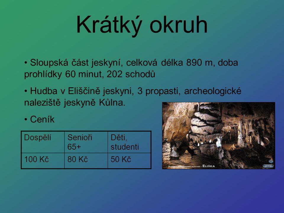 Krátký okruh Sloupská část jeskyní, celková délka 890 m, doba prohlídky 60 minut, 202 schodů.
