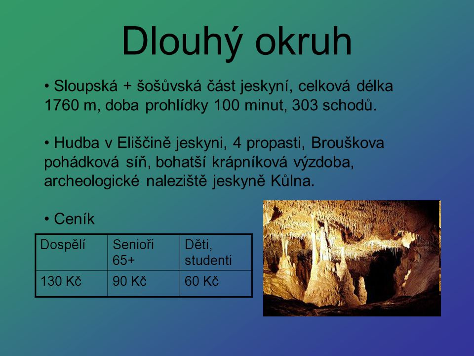 Dlouhý okruh Sloupská + šošůvská část jeskyní, celková délka