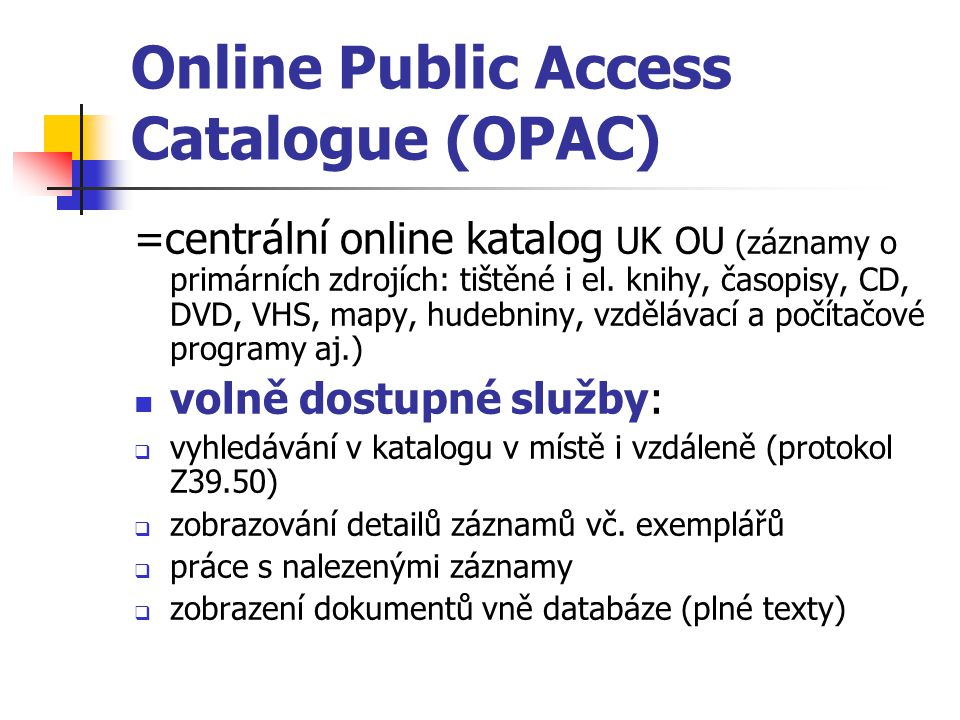 Online Public Access Catalogue (OPAC)