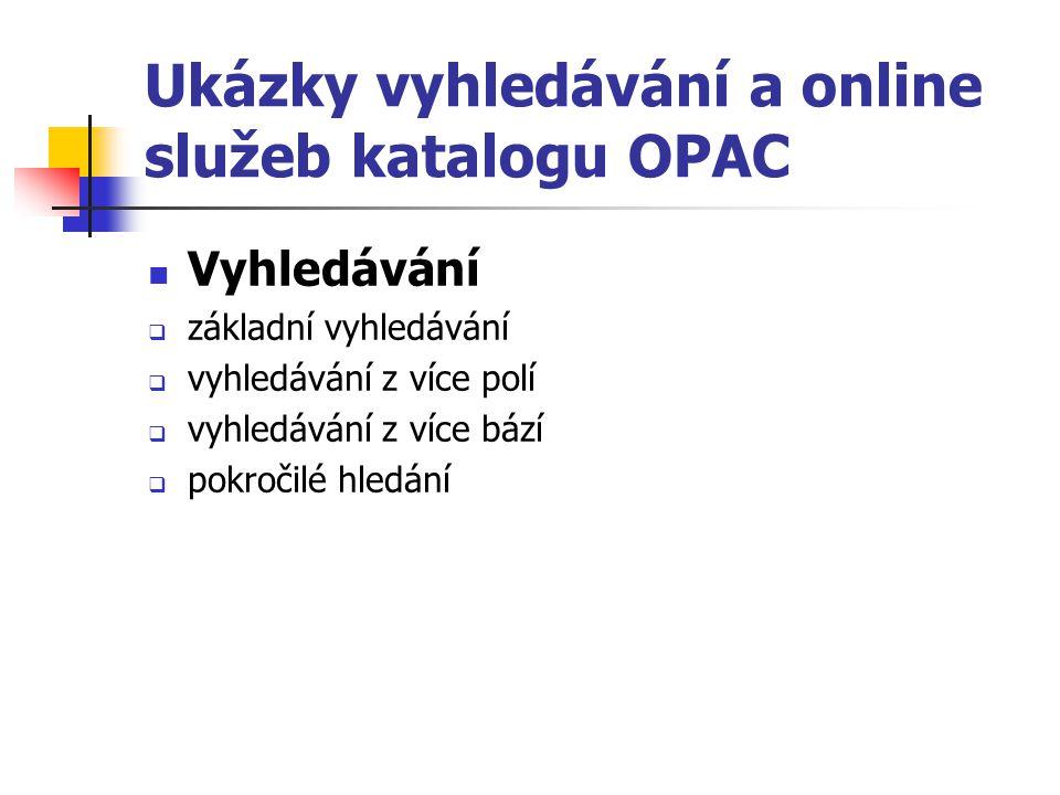 Ukázky vyhledávání a online služeb katalogu OPAC