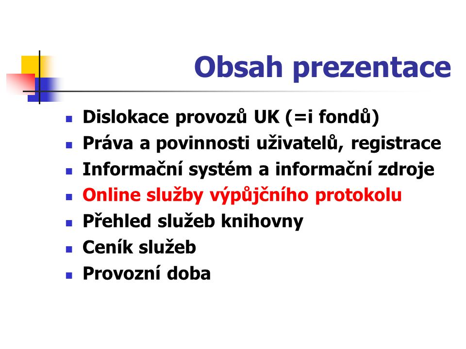 Obsah prezentace Dislokace provozů UK (=i fondů)