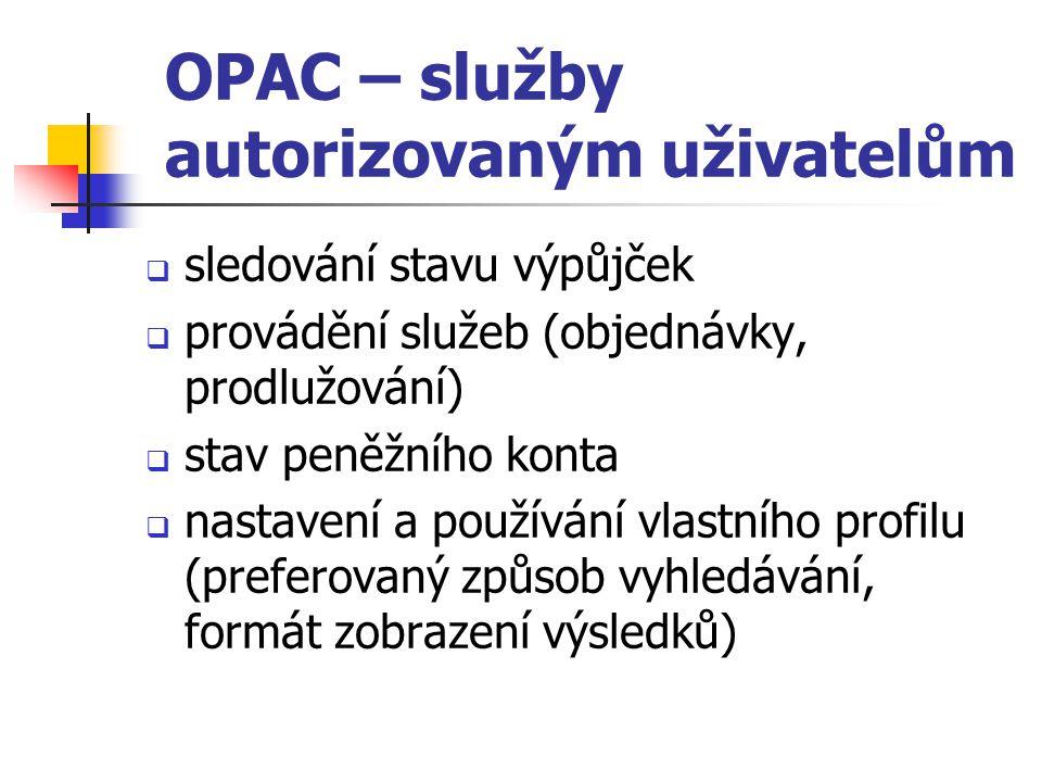 OPAC – služby autorizovaným uživatelům