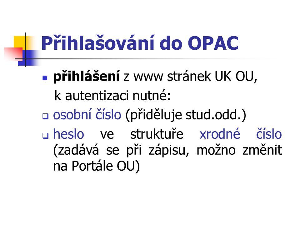 Přihlašování do OPAC přihlášení z www stránek UK OU,