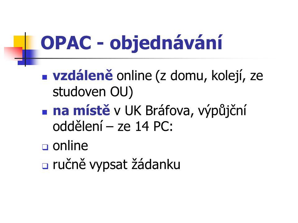 OPAC - objednávání vzdáleně online (z domu, kolejí, ze studoven OU)