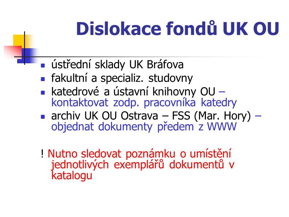 Dislokace fondů UK OU ústřední sklady UK Bráfova