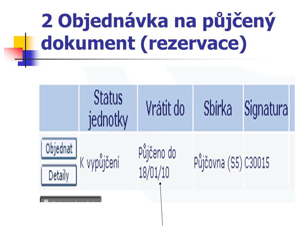 2 Objednávka na půjčený dokument (rezervace)
