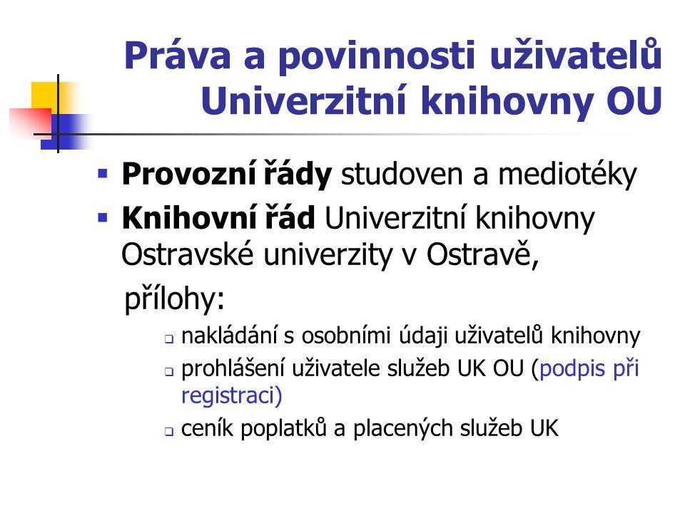 Práva a povinnosti uživatelů Univerzitní knihovny OU