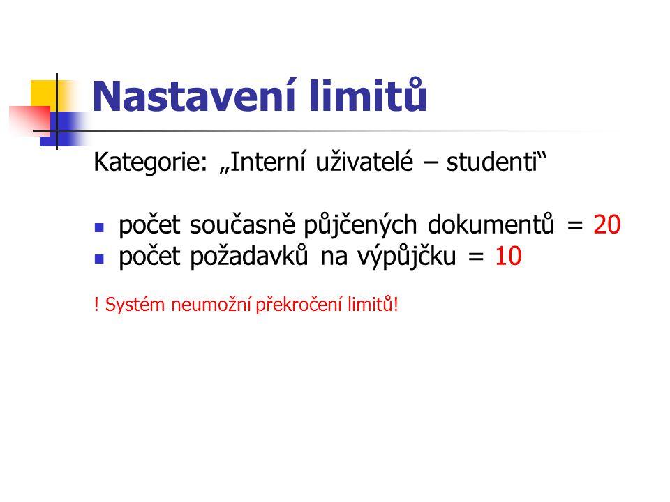 """Nastavení limitů Kategorie: """"Interní uživatelé – studenti"""