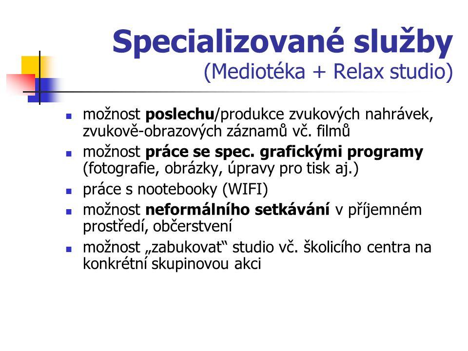 Specializované služby (Mediotéka + Relax studio)