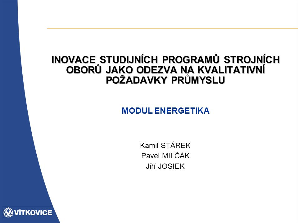 Kamil STÁREK Pavel MILČÁK Jiří JOSIEK