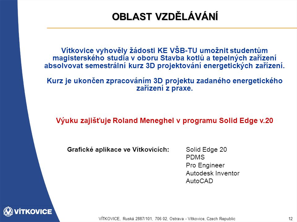 Výuku zajišťuje Roland Meneghel v programu Solid Edge v.20