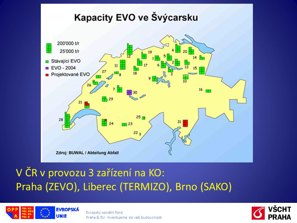 V ČR v provozu 3 zařízení na KO: Praha (ZEVO), Liberec (TERMIZO), Brno (SAKO)
