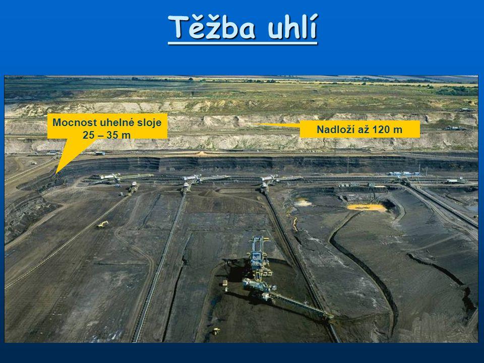 Těžba uhlí Mocnost uhelné sloje 25 – 35 m Nadloží až 120 m