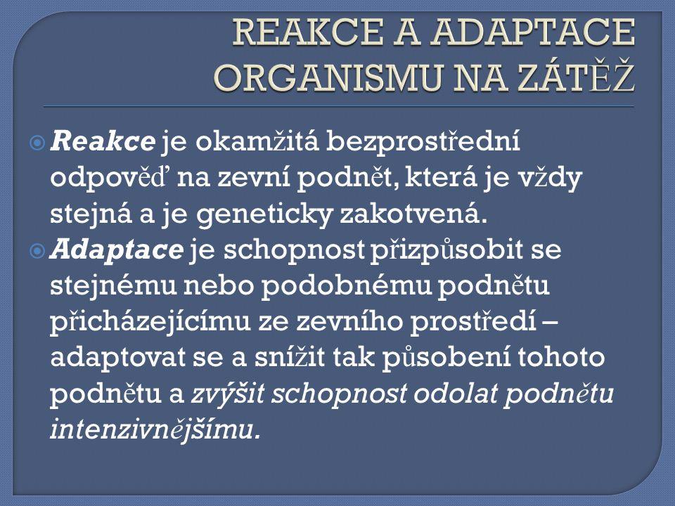 REAKCE A ADAPTACE ORGANISMU NA ZÁTĚŽ