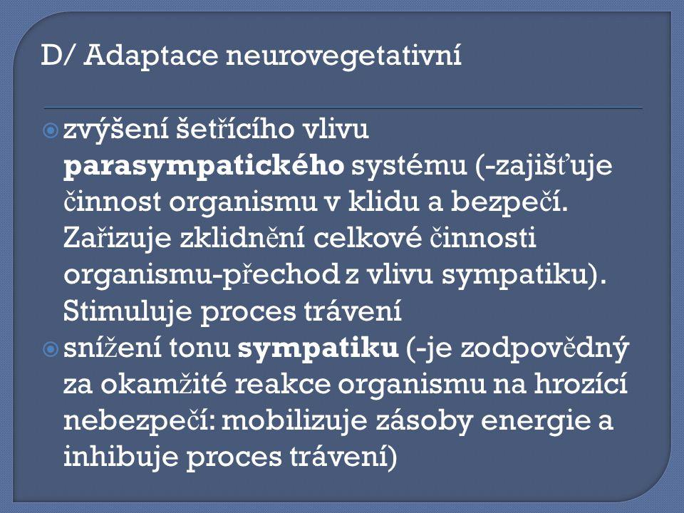 D/ Adaptace neurovegetativní