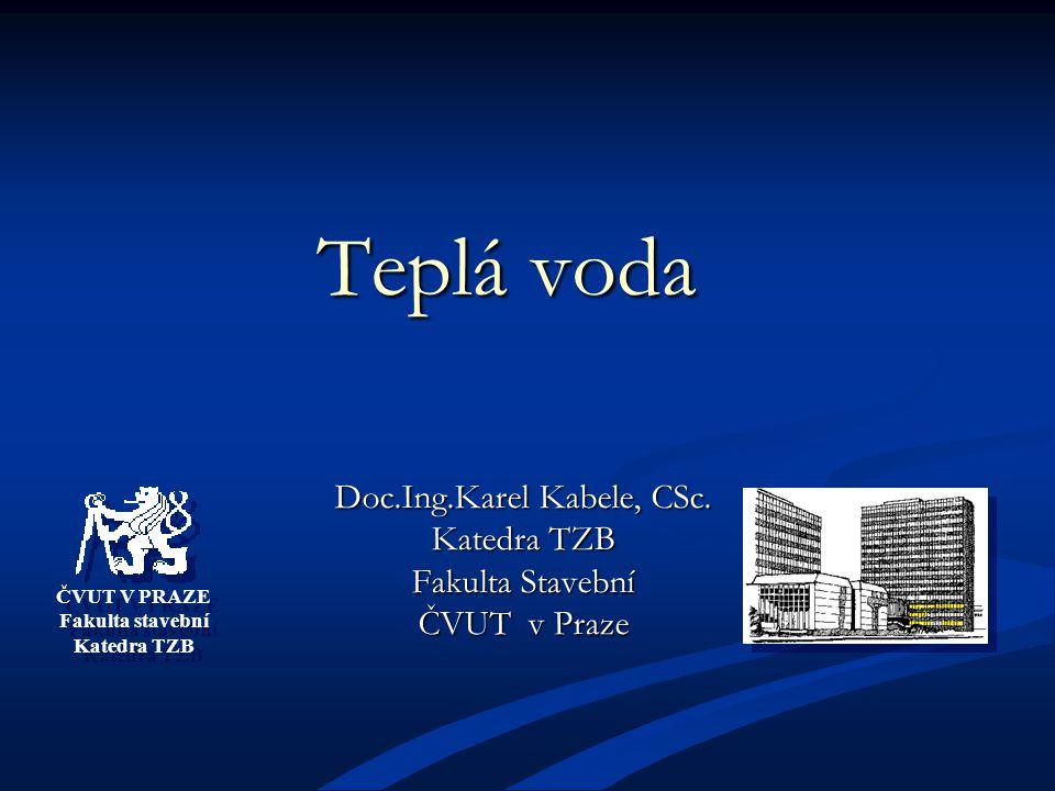 Doc.Ing.Karel Kabele, CSc. Katedra TZB Fakulta Stavební ČVUT v Praze