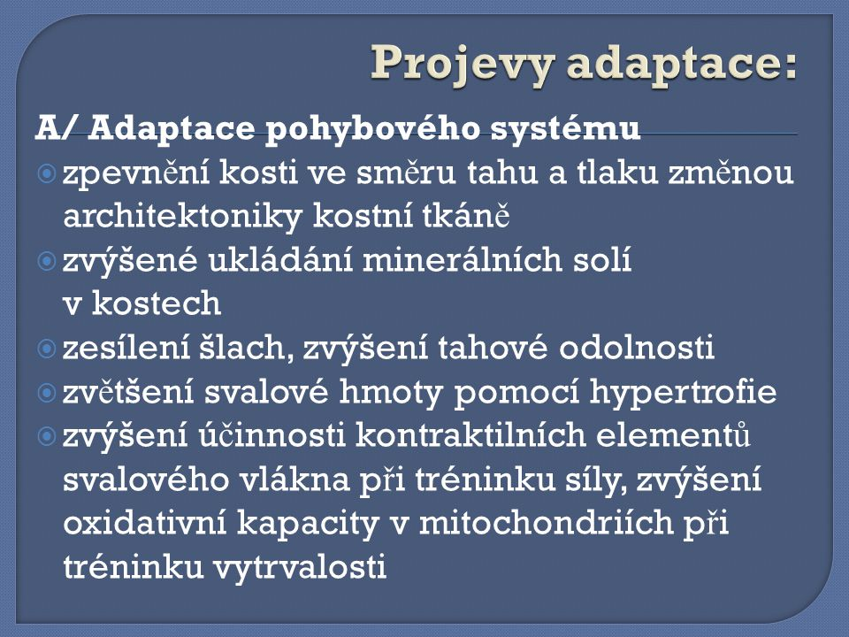 Projevy adaptace: A/ Adaptace pohybového systému