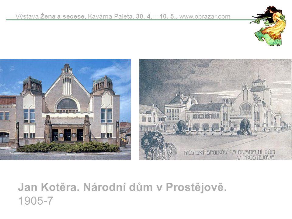 Jan Kotěra. Národní dům v Prostějově. 1905-7