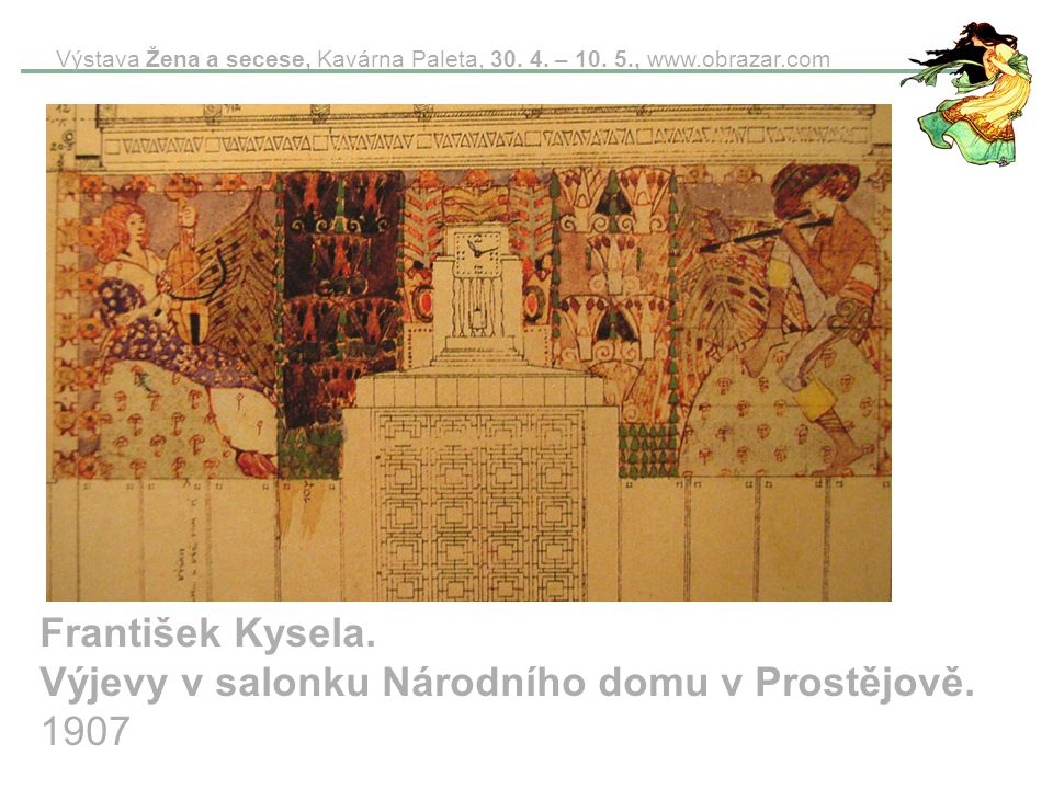 František Kysela. Výjevy v salonku Národního domu v Prostějově. 1907