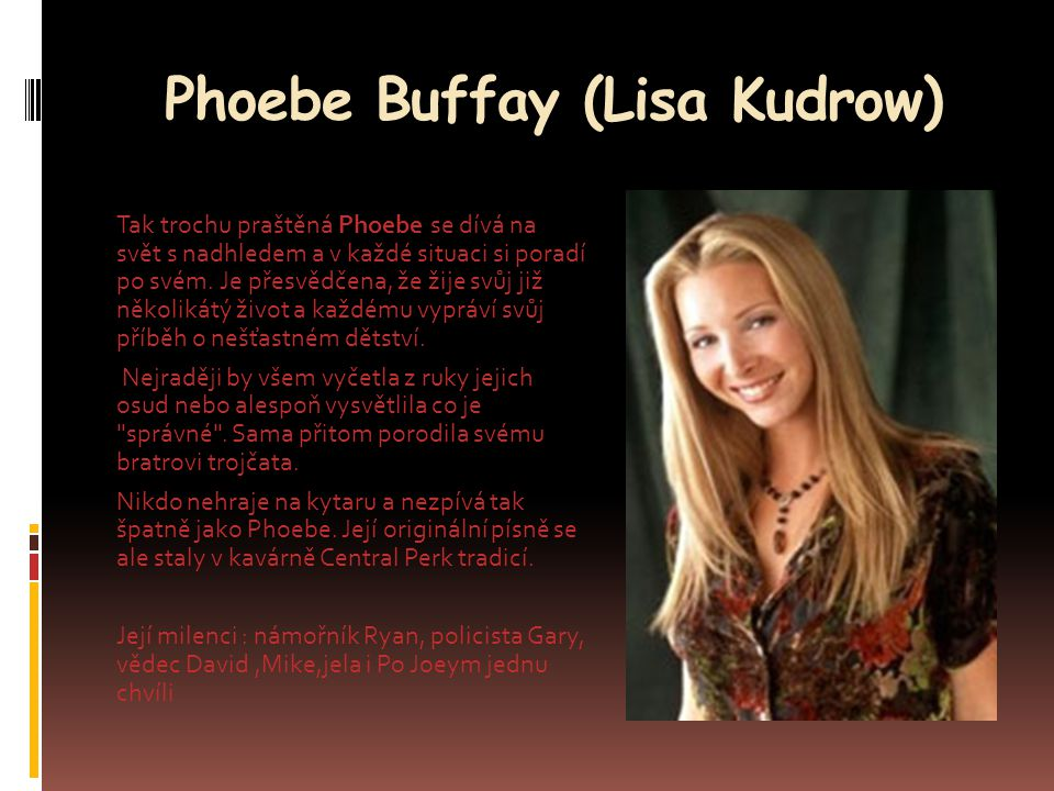 Phoebe Buffay (Lisa Kudrow)