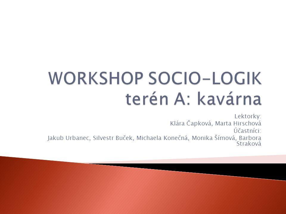 WORKSHOP SOCIO-LOGIK terén A: kavárna