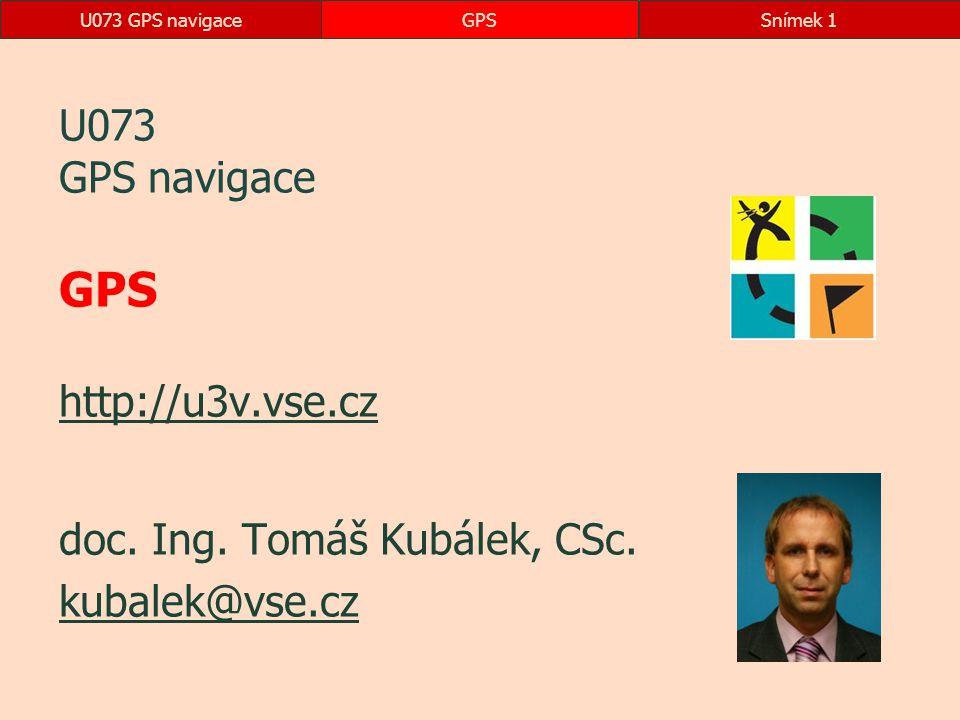 U073 GPS navigace GPS http://u3v.vse.cz