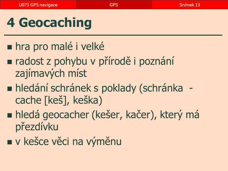 4 Geocaching hra pro malé i velké