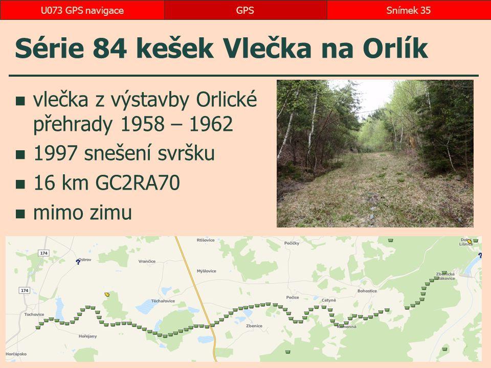Série 84 kešek Vlečka na Orlík