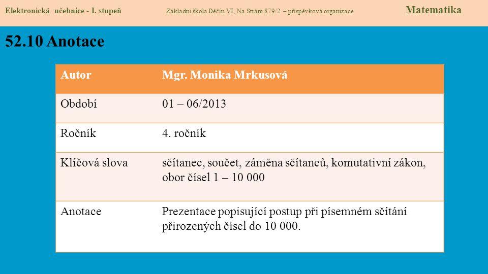 52.10 Anotace Autor Mgr. Monika Mrkusová Období 01 – 06/2013 Ročník